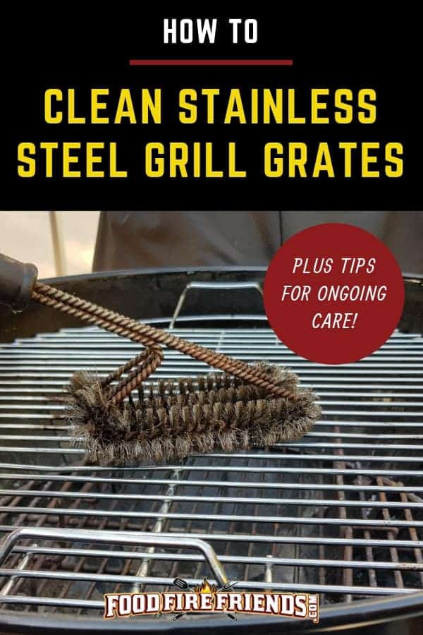 How to clean stainless steel grill grates written above SS grates being scraped with a grill brush