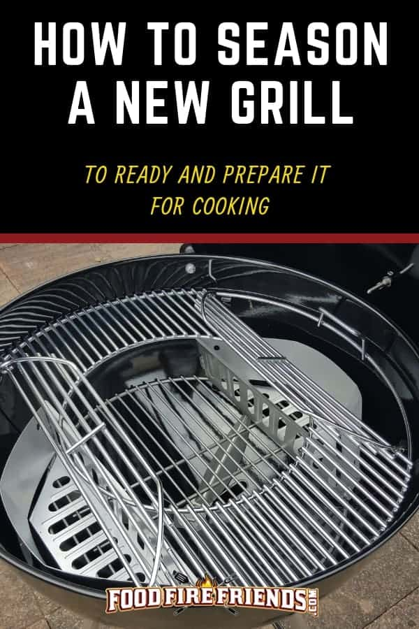 How to season a new grill written across a brand new Weber Mastertouch