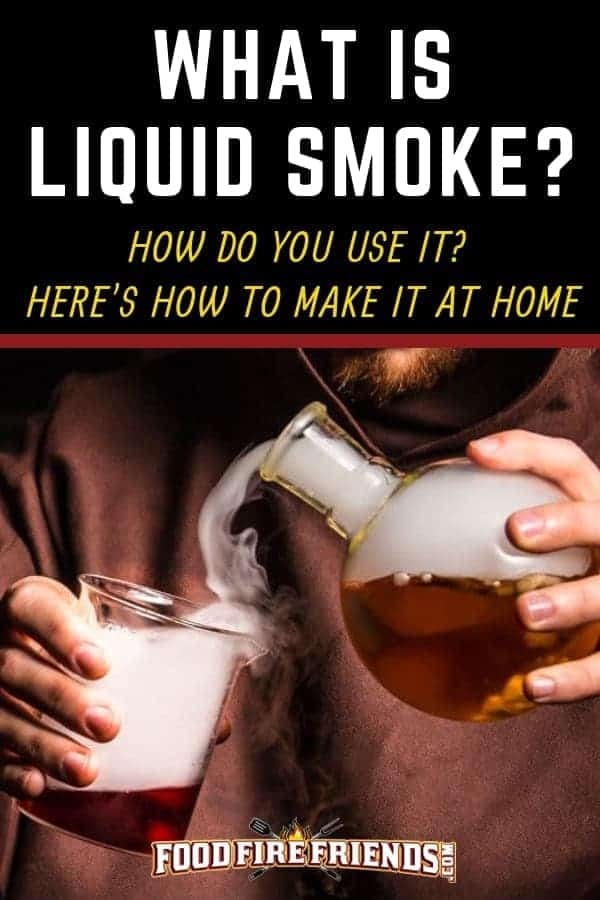 What is liquid smoke, written above a man pouring a smoky liquid from a jug into a glass