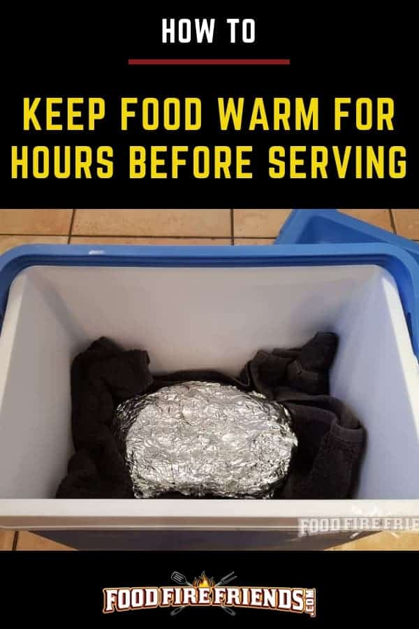 How to keep food warm written above some meat wrapped in foil inside a blue cooler