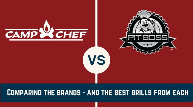 camp chef vs Pit Boss written under an image of their two logos on a red background